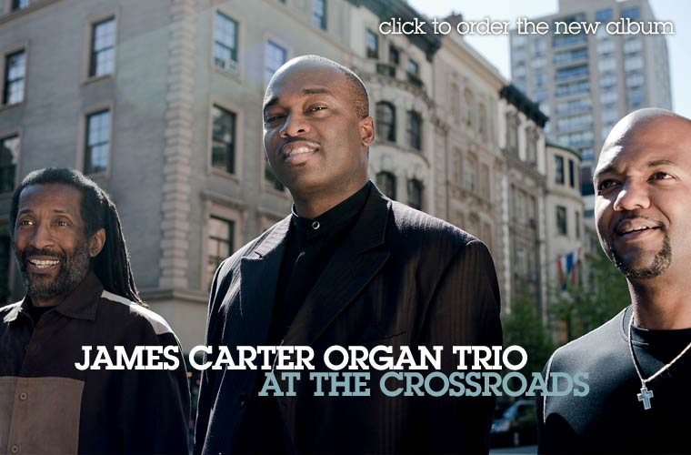 James Carter Organ Trio At The Crossroads